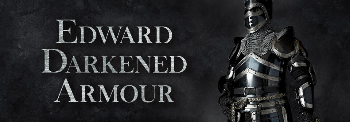 Edward Darkened Armour