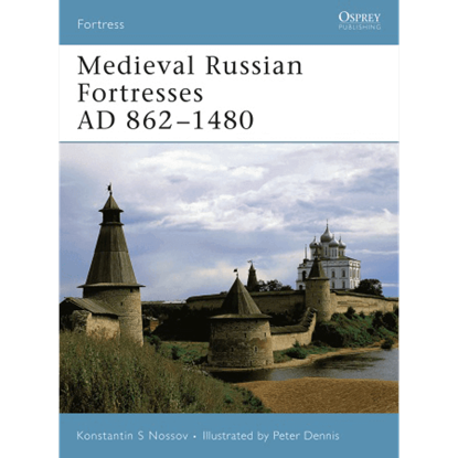 Medieval Russian Fortresses AD 862-1480 Book