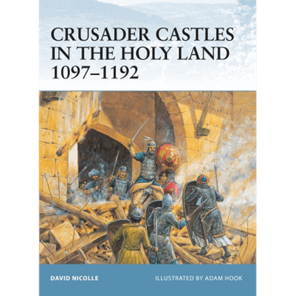 Crusader Castles In The Holy Land 1097-1192 Book