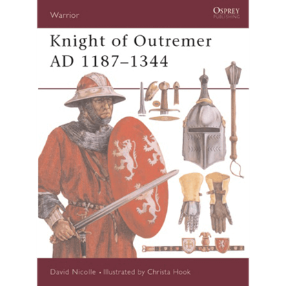 Knight Of Outremer AD 1187-1344 Book