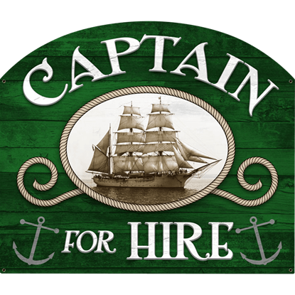 Captain for Hire Metal Sign