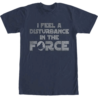 Disturbance in the Force T-Shirt