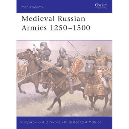Medieval Russian Armies 1250-1500 Book