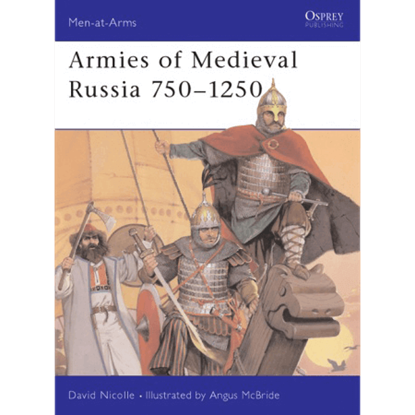 Armies Of Medieval Russia 750-1250 Book