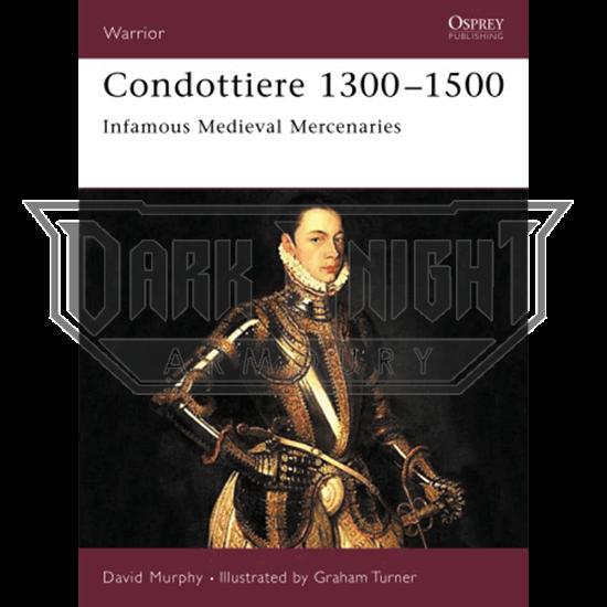 Condottiere 1300-1500 'Infamous Medieval Mercenaries' Book