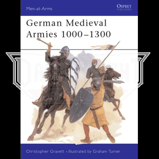 German Medieval Armies 1000-1300 Book