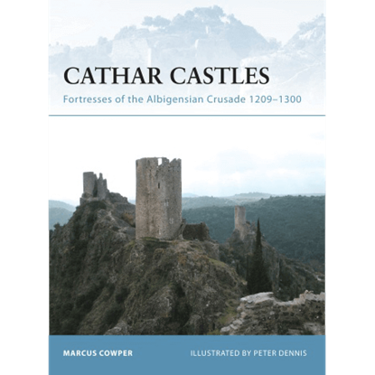 Cathar Castles 'Fortresses Of The Albigensian Crusade 1209-1300' Book