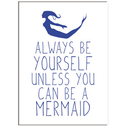 Be A Mermaid Magnet