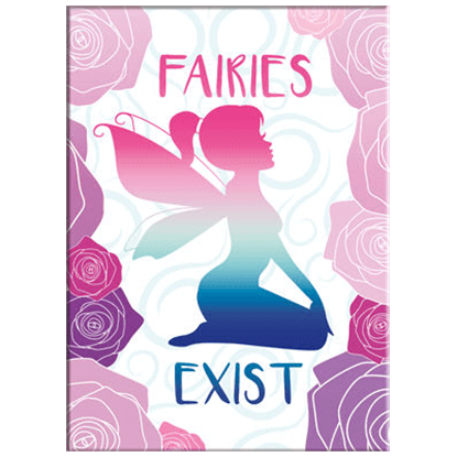 Fairies Exist Magnet