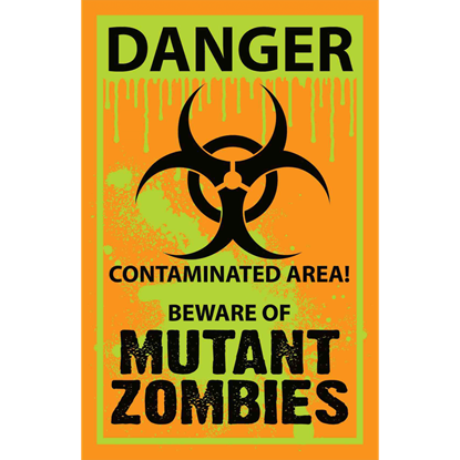 Mutant Zombies Warning Sign