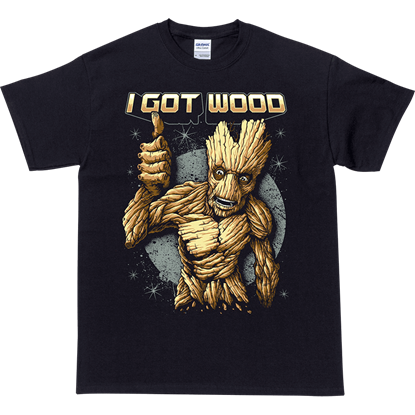 I Got Wood T-Shirt